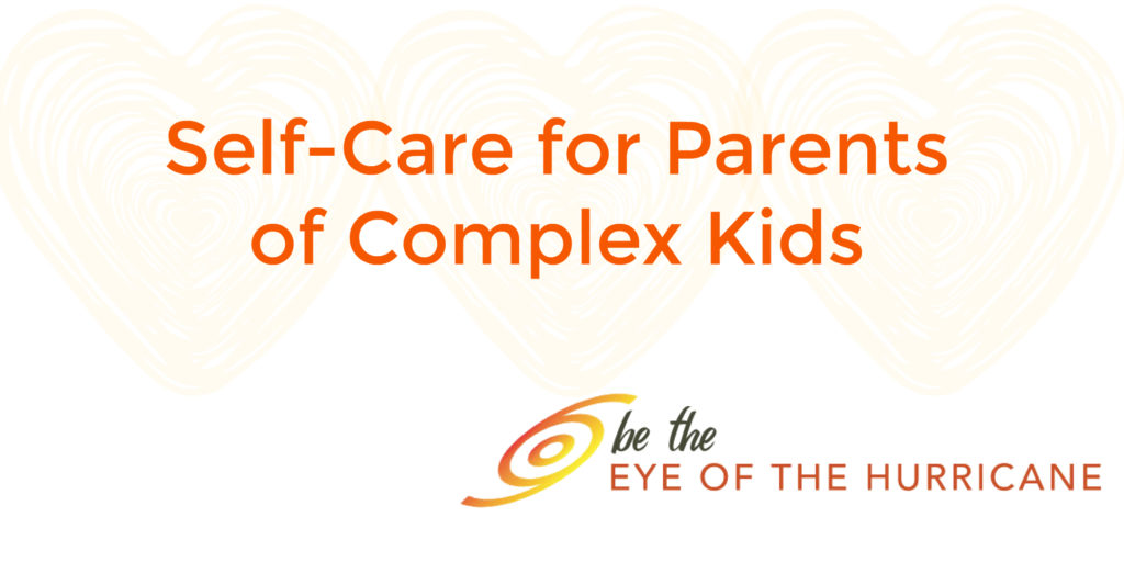 Self-Care for Parents of Complex Kids: an online course facilitated by life coach Kate Arms and gifted advocate Jen Merrill.
